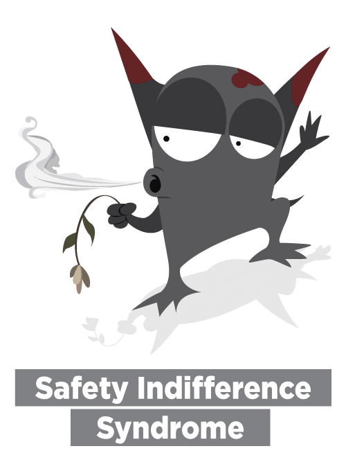 Safety Indifference Syndrome
