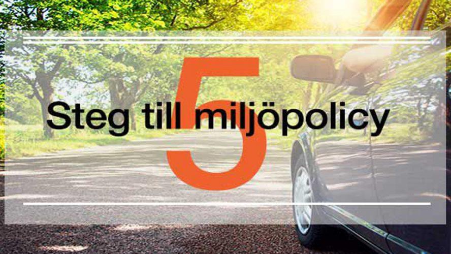 5 enkla steg till en bättre miljöpolicy